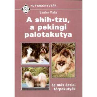 Szabó Kata: A shih-tzu, a pekingi palotakutya és más ázsiai törpekutyák