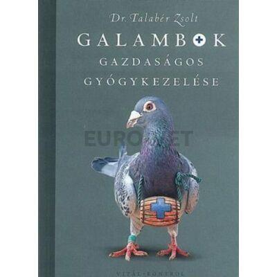 Dr. Talabér Zsolt: Galambok gazdaságos gyógykezelése