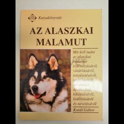Kutas Gábor/ Az alaszkai malamut