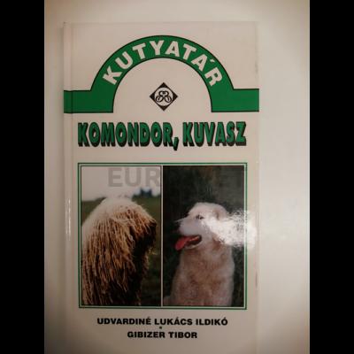 Udvardiné Lukács Ildikó, Gibizer Tibor / Komondor, Kuvasz